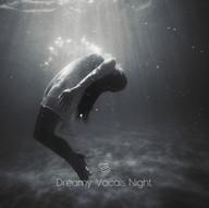 Dreamy. Vocals. Night.