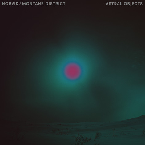 Astral Objects (Norvik & Montane District)