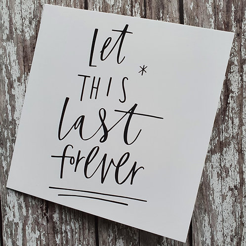 'Let This Last Forever' card - Cheryl Rawlings