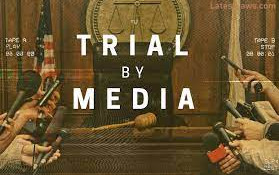 MEDIA TRIAL IN INDIA FAIR OR NOT?