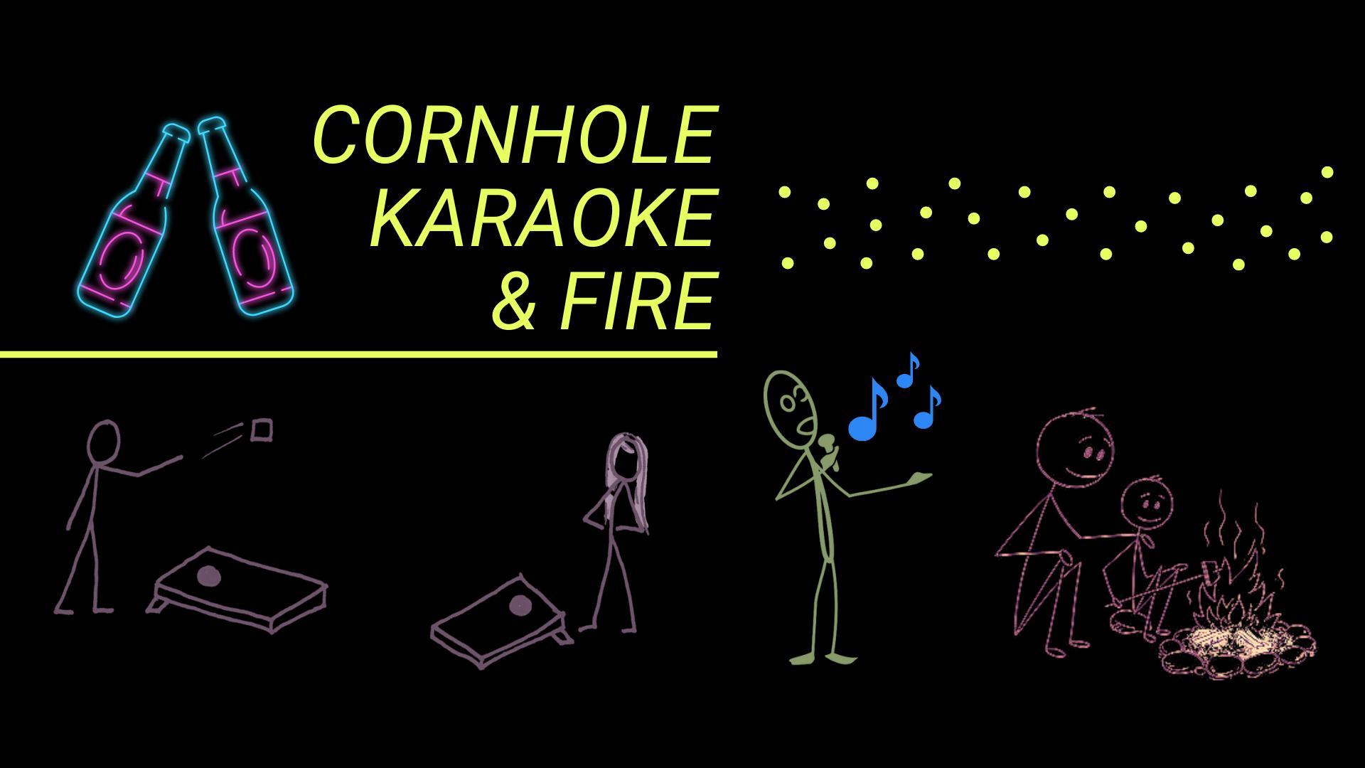 Cornhole, karoake, & fire