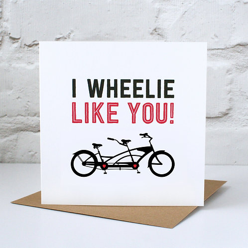 I Wheelie Like You Tandem Card