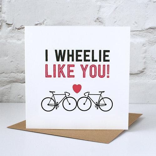 I Wheelie Like You Racer Card