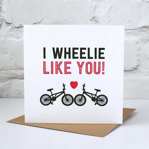 I Wheelie Like You BMX Card