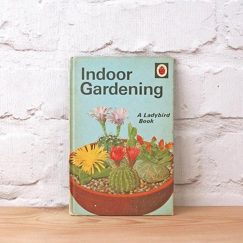 Indoor Gardening - A Ladybird Book (1973)