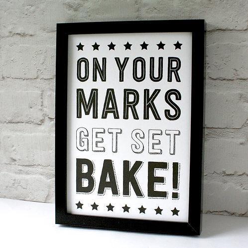 On Your Marks, Get Set, Bake Print