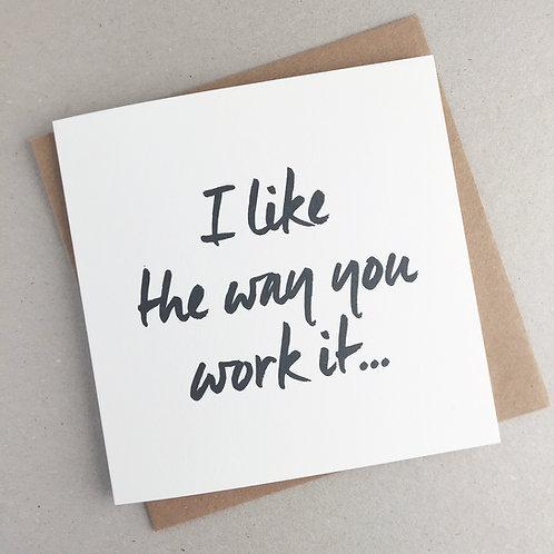 I Like The Way Valentine's Card