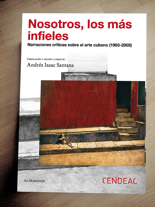 Critical Anthology of Writings on Cuban Art | Nosotros los más infieles