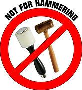 Not for hammering.jpg