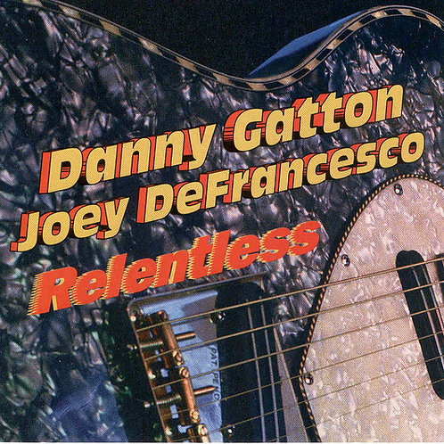 Danny Gatton and Joey DeFrancesco Relentless CD cover. Big Mo Records and Ed Eastridge