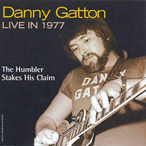 Danny Gatton Live In 1977-The Humbler Stakes His Claim