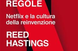 L'unica regola è che non ci sono regole. Netflix e la cultura della reinvenzione di E. Meyer, R