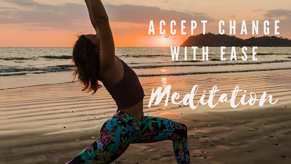 Accept Change with Ease Meditation