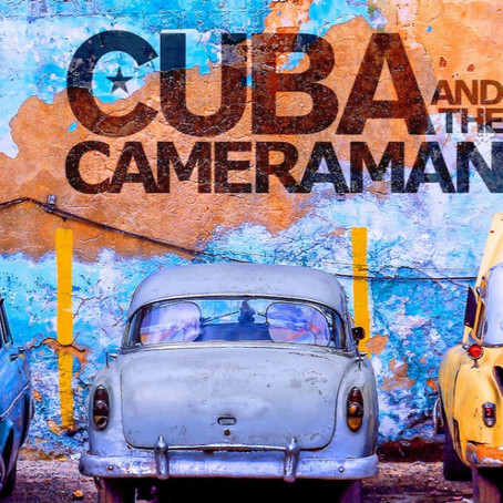 What I'm Watching: Cuba and the Cameraman