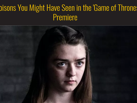 7 Poisons You Might Have Seen in the 'Game of Thrones' Premiere