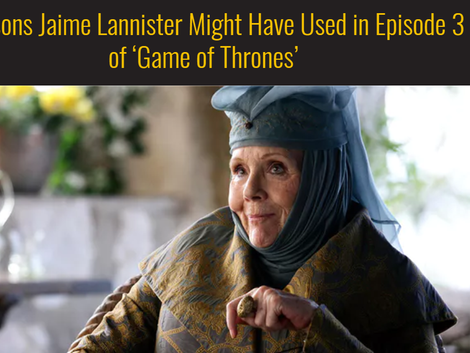 6 Poisons Jaime Lannister Might Have Used in Episode 3 of 'Game of Thrones'