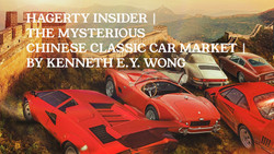 THE MYSTERIOUS CHINESE CLASSIC CAR MARKET | Written for HAGERTY by Kenneth E Y Wong