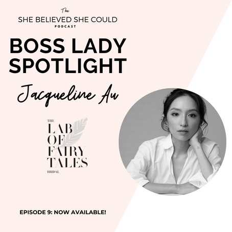 BOSS LADY SPOTLIGHT: How Jacqueline Au Navigated the Early Stages of Entrepreneurship