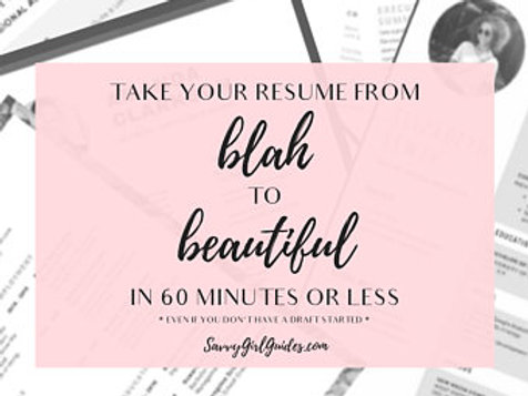 Savvy Girl Resume Course - from Blah to Beautiful!
