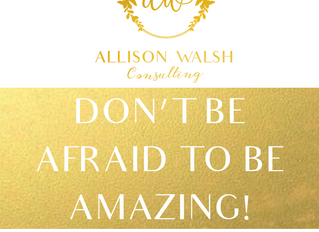 What are you waiting for?!? Go be AMAZING!