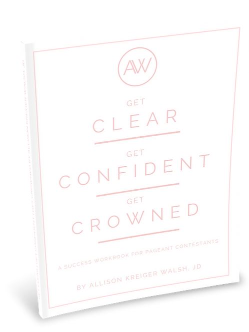 Get Clear | Get Confident | Get Crowned - Pageant Success Workbook