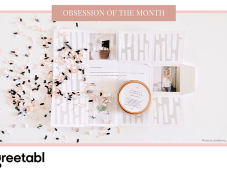 OBSESSION OF THE MONTH: Greetabl