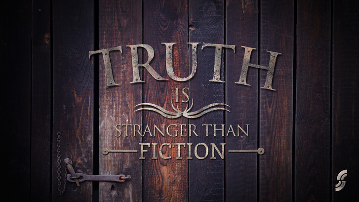 "TRUTH IS STRANGER THAN FICTION"" Wednesday Blog"
