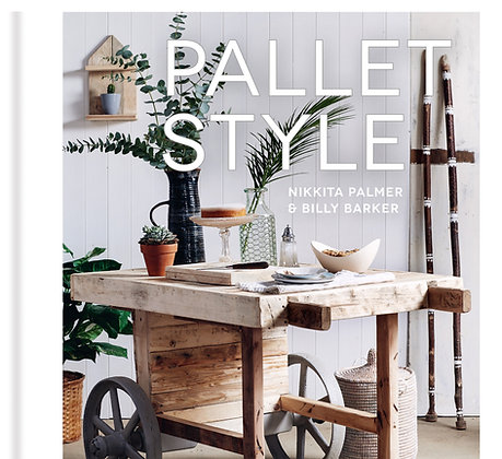 Pallet Style By Nikkita Palmer & Billy Barker. Signed Copy.