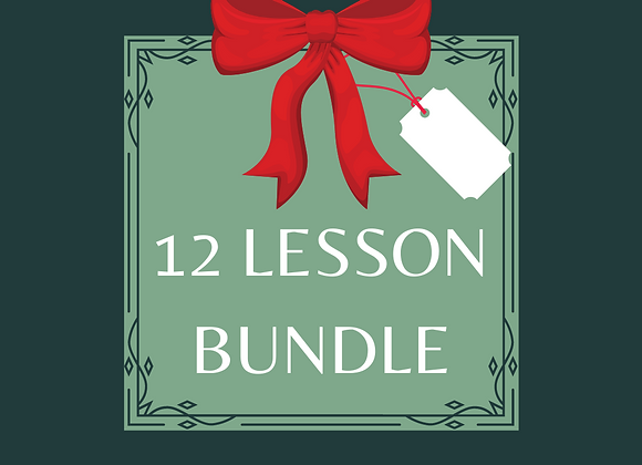12 Lesson Bundle -Gift