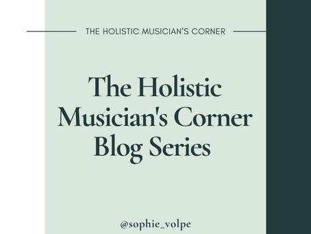 Holistic Musician's Corner Blog Series Launch!