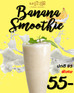 Banana smoothie 55฿