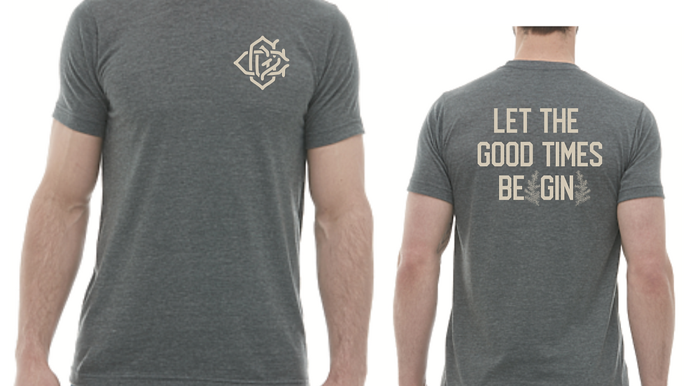 T-shirt - Let the Good Times Be-Gin