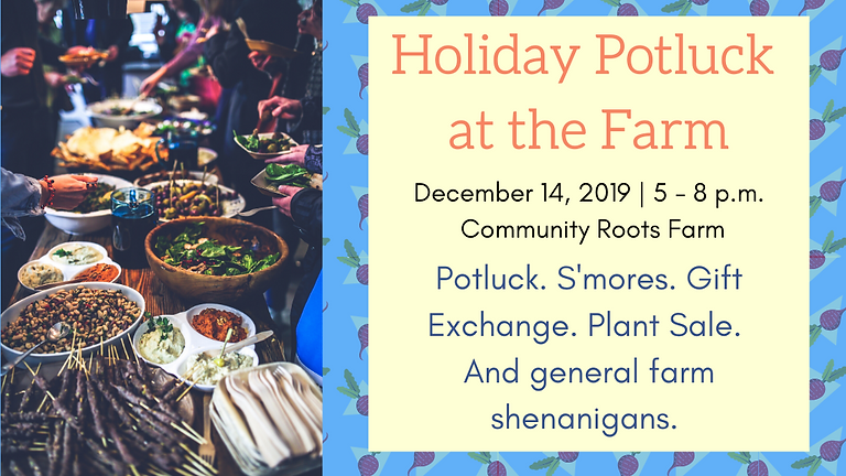 Holiday Potluck at the Farm