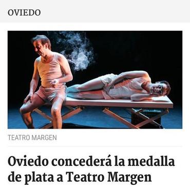 Oviedo concede la medalla de plata a Teatro Margen