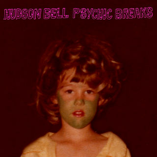 HUDSON BELL PSYCHIC BREAKS COVER copy.jp