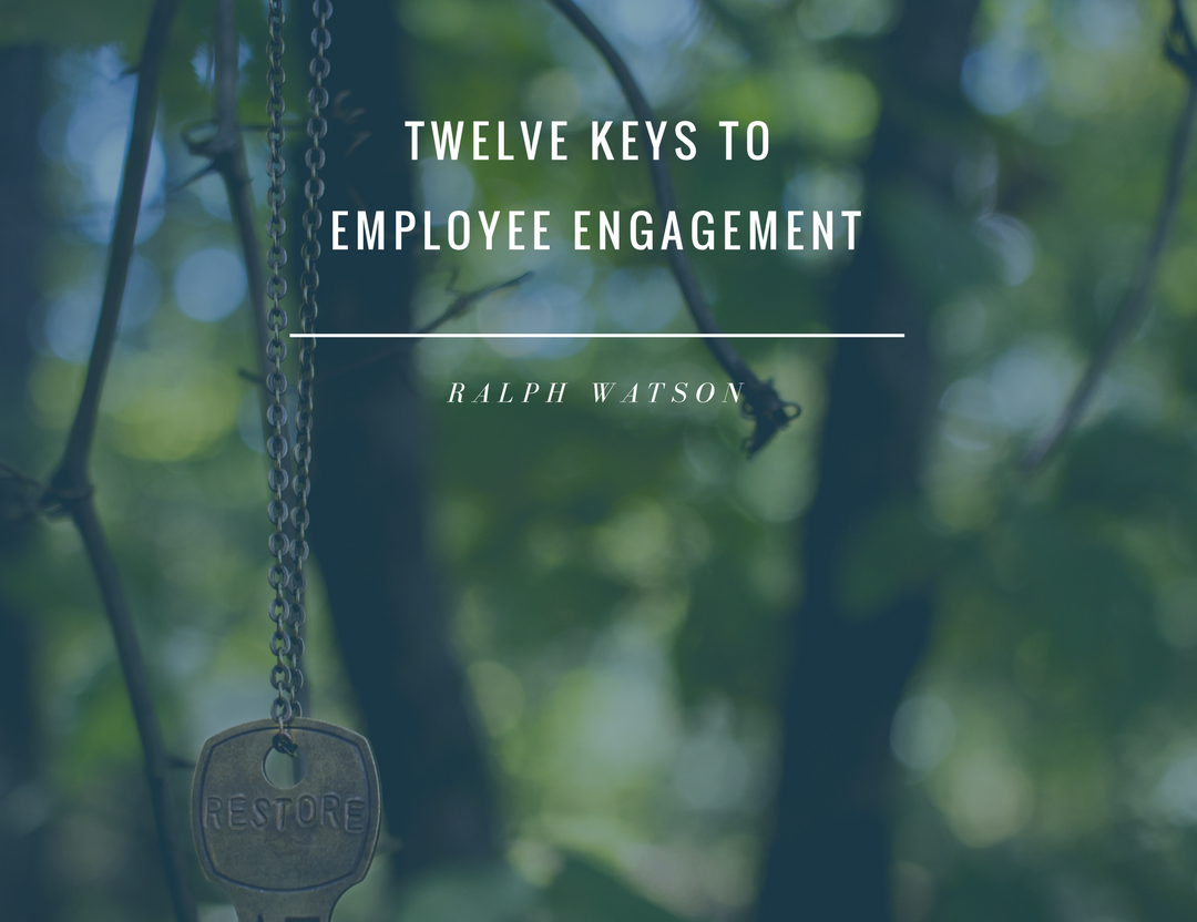 Twelve keys to employee engagement