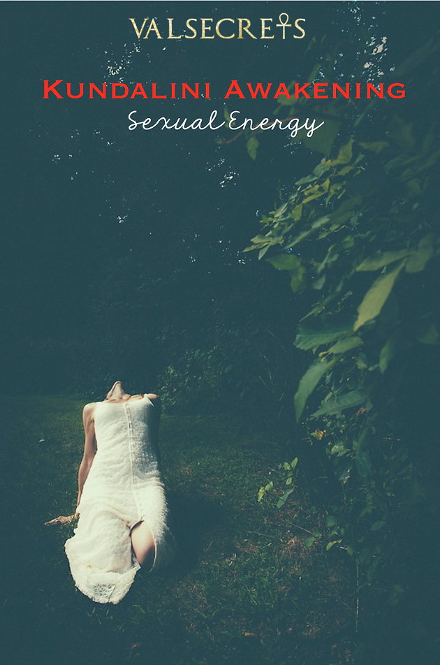 Kundalini Awakening - Sexual Energy