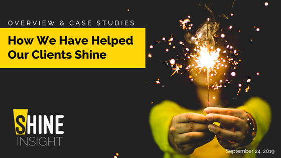 CASE STUDIES: How We Have Helped Clients SHINE