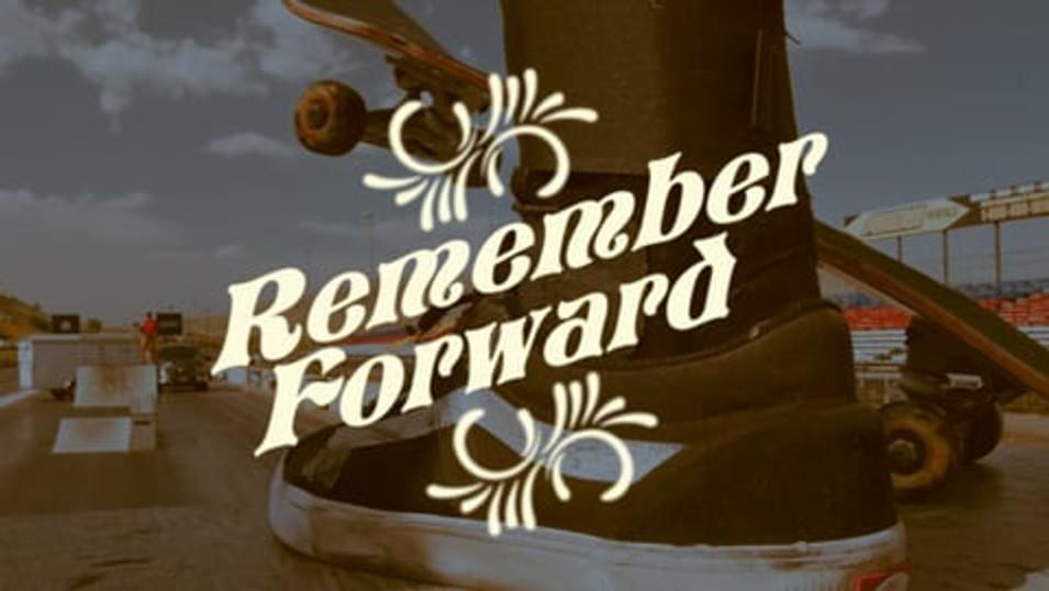 REMEMBER FOREWARD