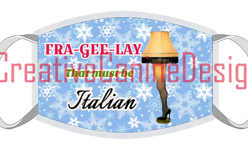 It's Fra-gee-lay Christmas Mask