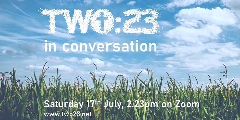 Two:23 in Conversation