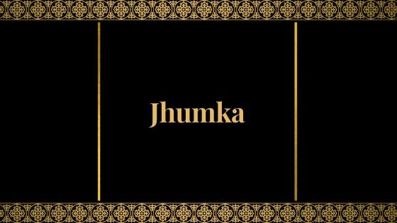 JHUMKA