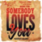 SomebodyLovesYou.jpg