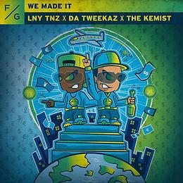 digital cover for We Made It by LNY TNZ, Da Tweakaz, The Kemist