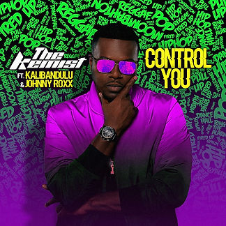 digital cover for Control You by The Kemist feat Kalibandulu, Johnny Roxx