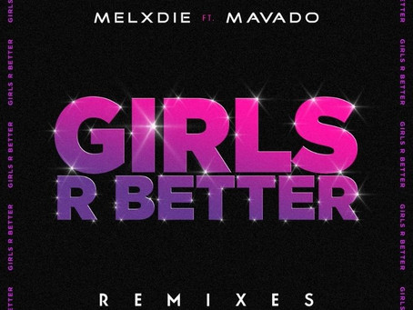 🎶 Girls R Better (Remixes) by Melxdie