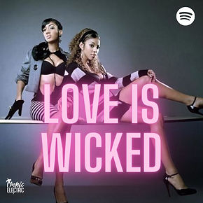 tropic electric love is wicked playlist