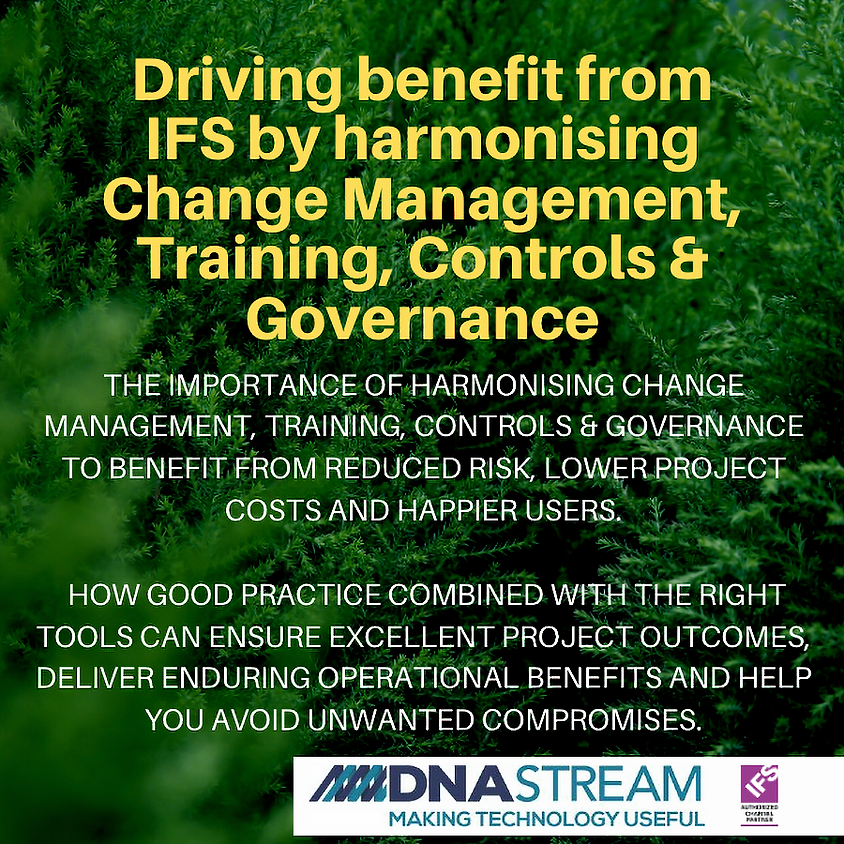 Driving value from IFS by harmonising Change Management, Training, Controls & Governance