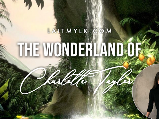 The Wonderland of Charlotte Taylor
