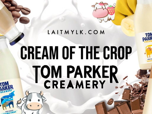 Cream of the Crop! Introducing Tom Parker's Creamery